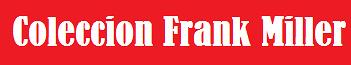 COLECCION FRANK MILLER