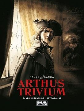 ARTHUS TRIVIUM 1 LOS ÁNGELES DE NOSTRADAMUS