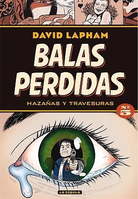 BALAS PERDIDAS 05. HAZAÑAS Y TRAVESURAS