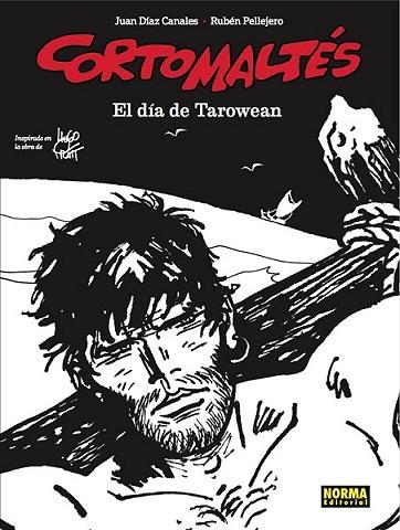 CORTO MALTÉS: EL DÍA DE TAROWEAN. EDICIÓN ESPECIAL BN