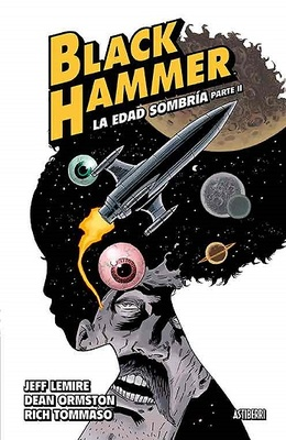 BLACK HAMMER 4 LA EDAD SOMBRIA. PARTE 2