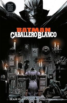 Batman: Caballero Blanco Segunda Edición
