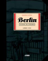 Berlin Libro 1: Ciudad de Piedras