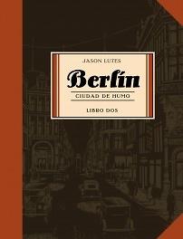 Berlin Libro 2: Ciudad de Humo