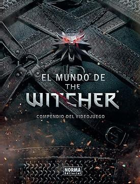 EL MUNDO DE THE WITCHER Compendio del videojuego