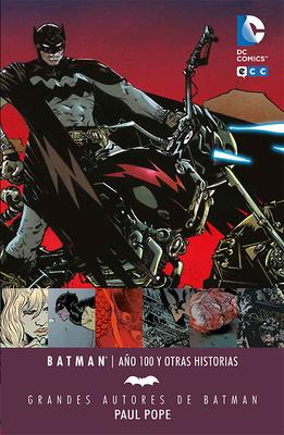 Grandes Autores de Batman Paul Pope  Batman Año 100 y otras historias