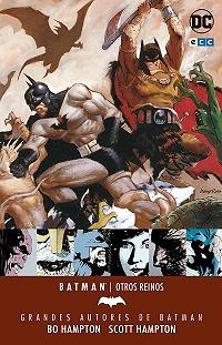 Grandes autores de Batman Bo y Scott Hampton Otros reinos