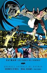 Grandes autores de Batman Dennis O'Neil y Neal Adams  Los padres del demonio
