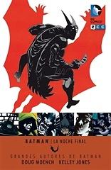 Grandes autores de Batman Dough Moench y Kelly Jones La noche final