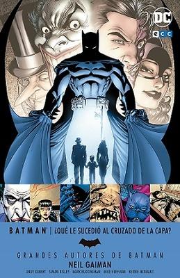 Grandes autores de Batman Neil Gaiman  ¿Qué le sucedió al Cruzado de la Capa?