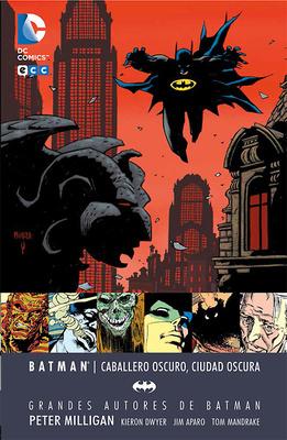 Grandes autores de Batman Peter Milligan  Caballero oscuro, Ciudad oscura