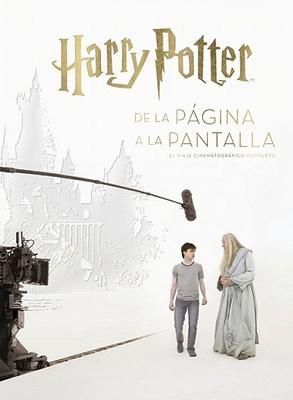 HARRY POTTER DE LA PÁGINA A LA PANTALLA. EL VIAJE CINEMATOGRÁFICO COMPLETO