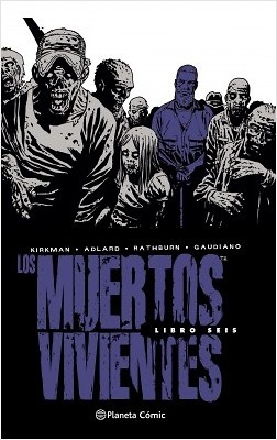 Los muertos vivientes (Edición integral) nº 06
