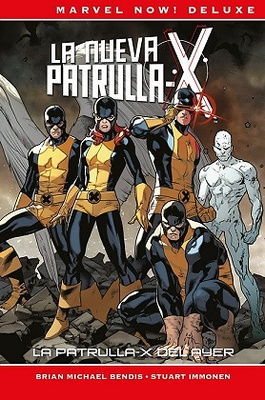 Marvel Now! Deluxe. La Patrulla-X de Brian Michael Bendis   1  La Patrulla-X del ayer
