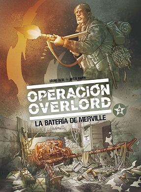 OPERACIÓN OVERLORD nº 3 LA BATERÍA DE MERVILLE