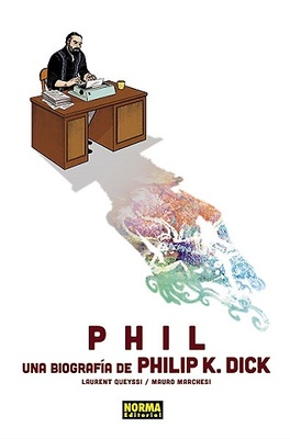 PHIL UNA BIOGRAFÍA DE PHILIP K. DICK