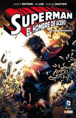 Superman El Hombre de Acero  Desencadenado