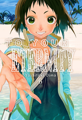 To Your Eternity, Vol. 6