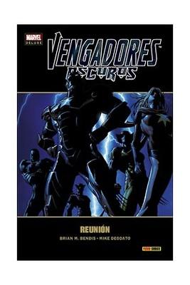 Vengadores Oscuros nº 1 Reunion (Marvel Deluxe)