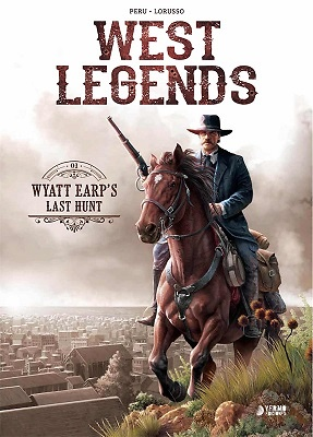 WEST LEGENDS 01. WYATT EARP'S LAST HUNT